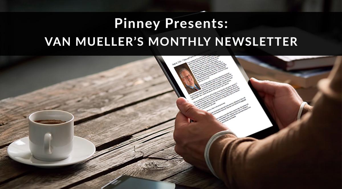 Pinney Presents: Van Mueller Newsletter for August 2016
